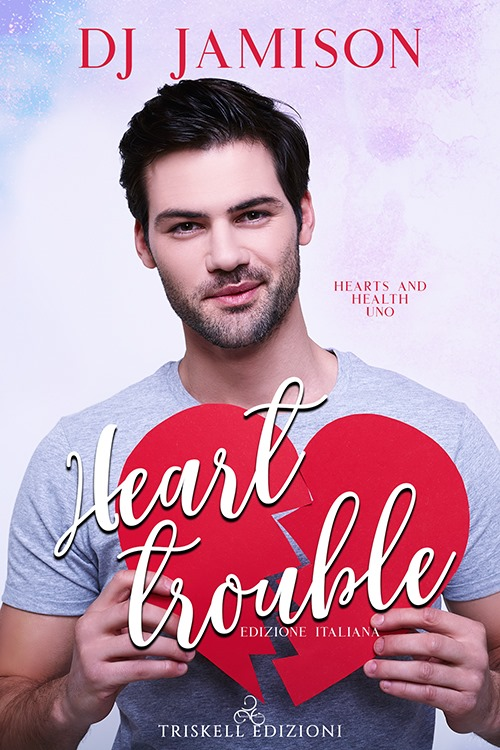 "Libri in uscita: ""Heart Trouble - Edizione italiana"" (Serie Hearts and Health #1) di DJ Jamison"