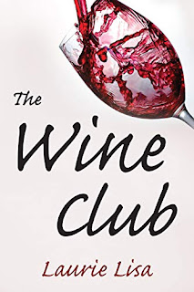 The Wine Club: A suspenseful tale of suburban crime by Laurie Lisa
