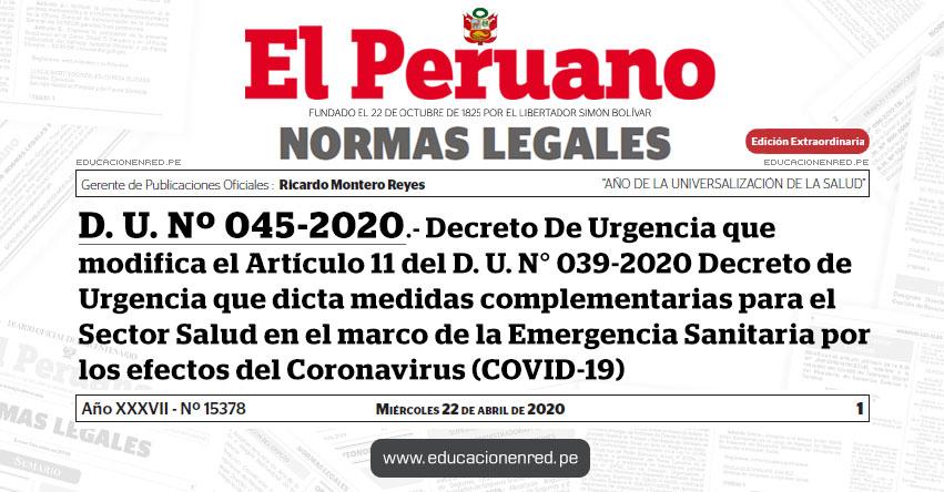 D. U. Nº 045-2020.- Decreto De Urgencia que modifica el Articulo 11 del Decreto de Urgencia N° 039-2020 Decreto de Urgencia que dicta medidas complementarias para el Sector Salud en el marco de la Emergencia Sanitaria por los efectos del Coronavirus (COVID-19)
