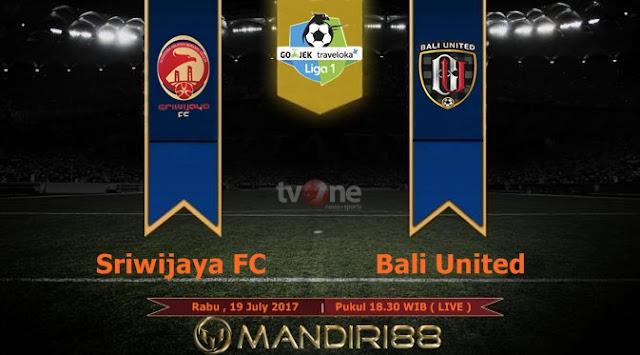 Prediksi Bola : Sriwijaya FC Vs Bali United , Rabu 19 July 2017 Pukul 18.30 WIB @ TVONE