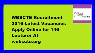 WBSCTE Recruitment 2016 Latest Vacancies Apply Online for 146 Lecturer At webscte.org