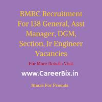 BMRC Recruitment For 138 General, Asst Manager, DGM, Section, Jr Engineer Vacancies