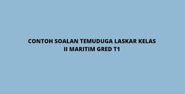 Contoh Soalan Temuduga Laskar Kelas II Maritim Gred T1 (2021)