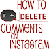 How to Remove Comments On Instagram