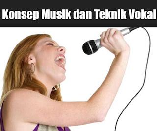 Konsep Musik dan Teknik Vokal
