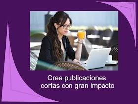 Consejos para escribir publicaciones cortas de impacto