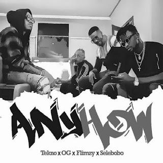 Tekno Feat. OG, Flimzy & Selebobo – Anyhow (2o18)