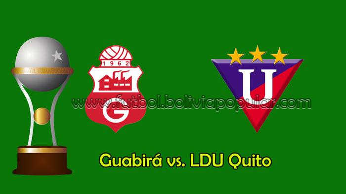 Guabirá vs. LDU Quito - En Vivo - Online - Copa Sudamericana