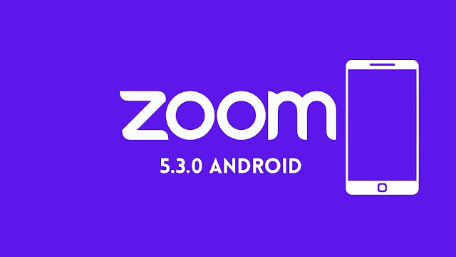 Download Zoom 5.3.0 Android