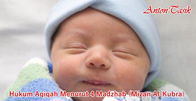 Hukum Aqiqah Menurut 4 Madzhab (Mizan Al-Kubra)