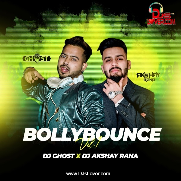 BollyBounce Vol 1 DJ Ghost x DJ Akshay Rana