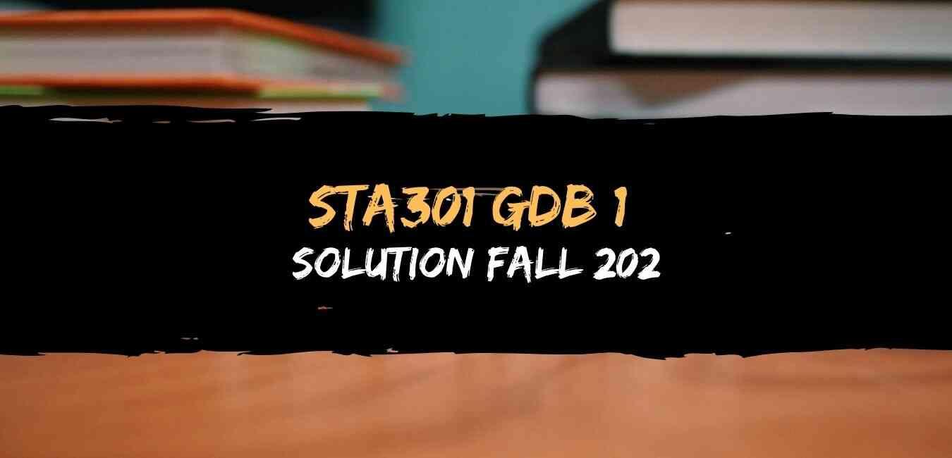 Sta301 GDB 1 Solution Fall 2020
