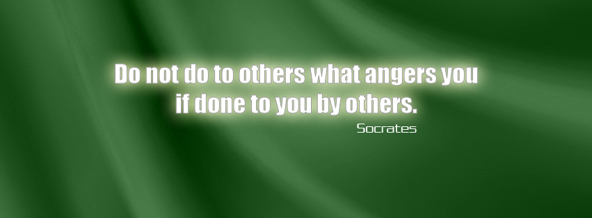 Do not do to others what angers you if done to you by others.