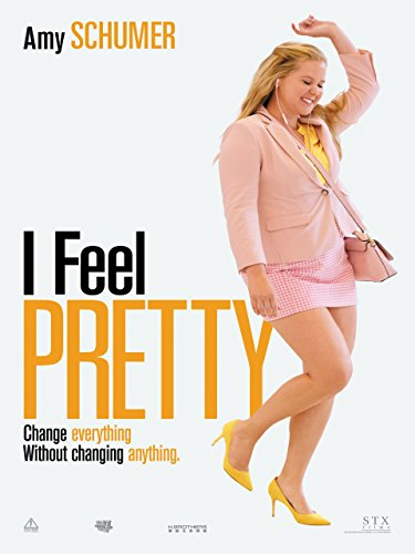 I Feel Pretty (2018) Full Movie