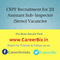 CRPF Recruitment for 211 Assistant Sub-Inspector (Steno) Vacancies