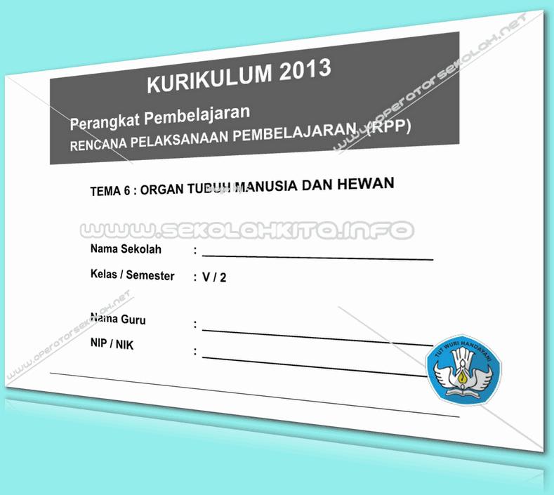 RPP Kurikulum 2013 SD KELAS 5 SEMESTER 2 Tema Organ Tubuh Manusia dan Hewan Lengkap Per Subtema Revisi 2016