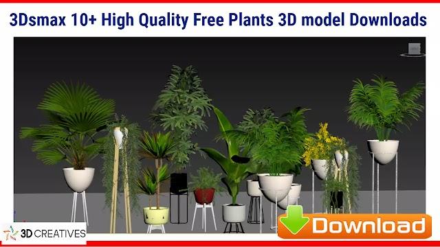 3Ds max 10+ Free Plants 3D models