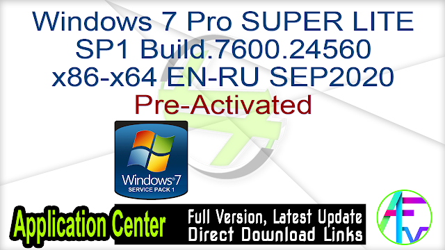 Windows 7 Pro SUPER LITE SP1 Build.7600.24560 x86-x64 EN-RU SEP2020 Pre-Activated