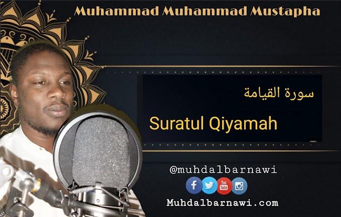 Suratul Qiyamah سورة القيامة | Muhammad Muhammad Mustapha