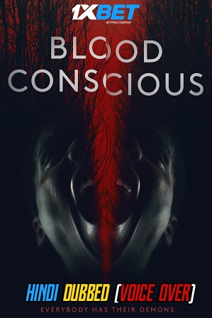 Blood Conscious (2021) 700MB Full Hindi (Voice Over Dubbed) Dual Audio Movie Download 720p WebRip [1XBET]