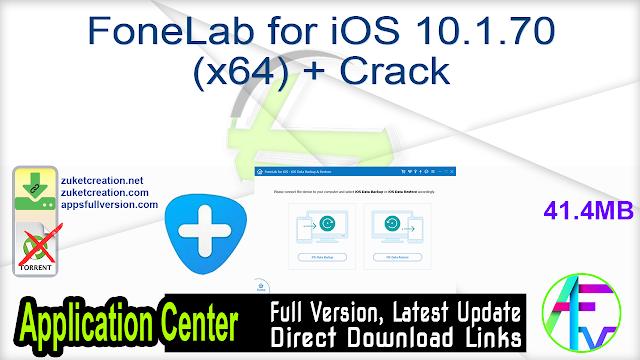 FoneLab for iOS 10.1.70 (x64) + Crack