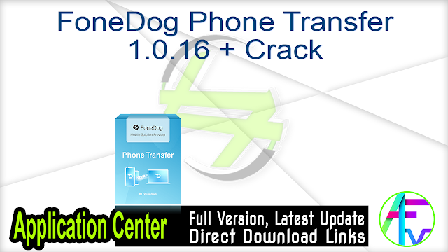 FoneDog Phone Transfer 1.0.16 + Crack