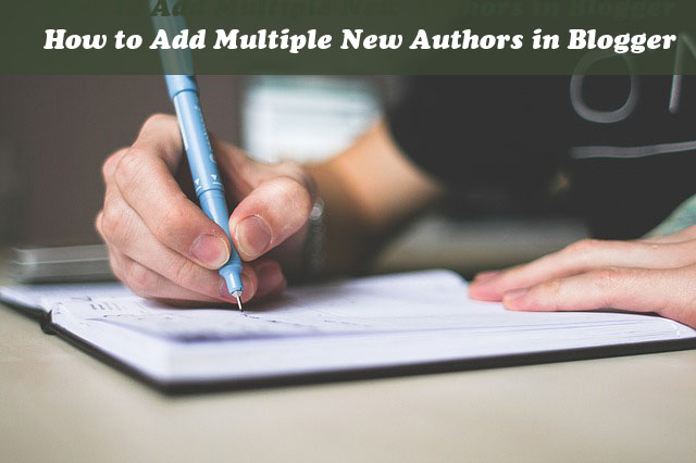 How to Add Multiple New Authors in Blogger
