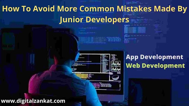 How To Avoid More Common Mistakes Made By Junior Developers