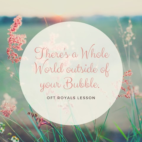 There's a Whole World Outside of Your Bubble – Royals Lesson!
