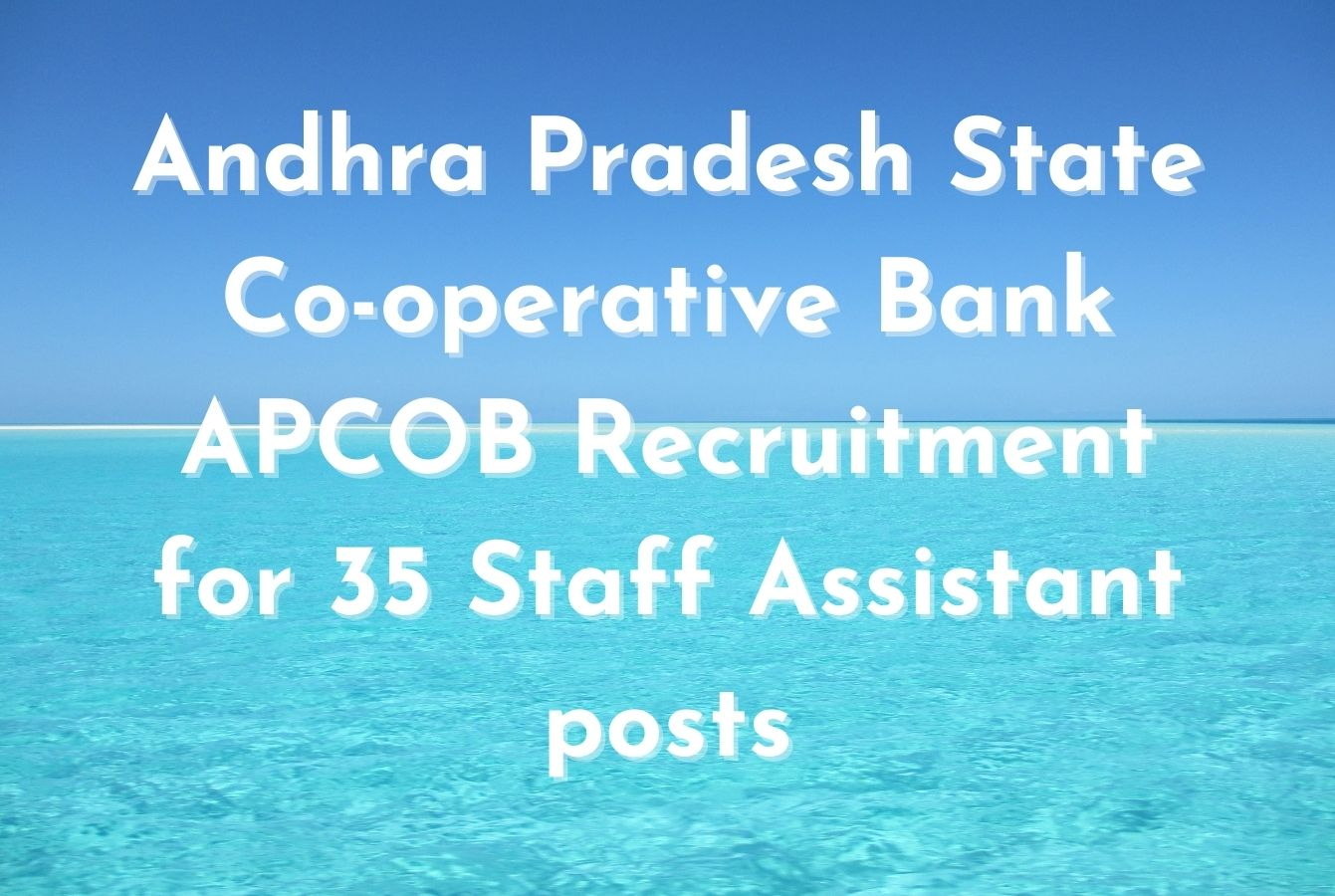 Andhra Pradesh State Co-operative Bank APCOB Recruitment for 35 Staff Assistant posts