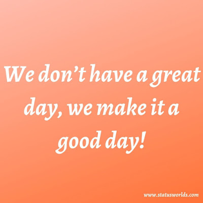 Good Day Wishes, Status And Quotes