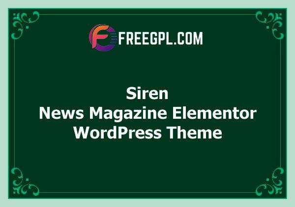 Siren - News Magazine Elementor WordPress Themes Free Download