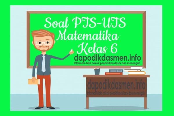 Soal PTS UTS Matematika Kelas 6 Semester 1 SD MI Tahun 2019-2020