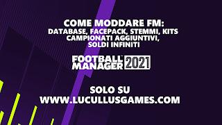 La Guida definitiva su come personalizzare Football Manager 2021 con skin, mod, database, kit, fix vari