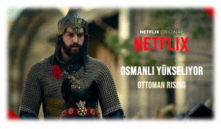 دراما وثائقية رائعة.. صعود الإمبراطورية العثمانية.. مسلسل تركي جديد يعرض على شبكة نتفليكس