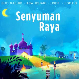Sufi Rashid, Ara Johari, Usop & LOCA B - Senyuman Raya MP3