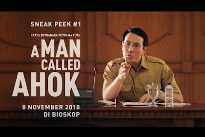 Download Film A Man Called Ahok (HD) dan Sinopsis Film A man Called Ahok