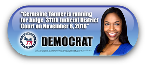 GERMAINE TANNER IS ASKING FOR YOUR VOTE ON TUESDAY, NOVEMBER 6, 2018 IN HARRIS COUNTY, TEXAS