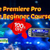 100% OFF - Adobe Premiere Pro, Ultimate Beginner Course