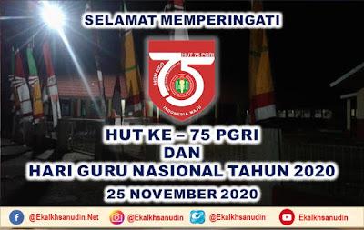 Selamat HUT Ke - 75 PGRI dan Hari Guru Nasional Tahun 2020