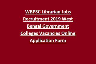 WBPSC Librarian Jobs Recruitment 2019 West Bengal Government Colleges Vacancies Online Application Form