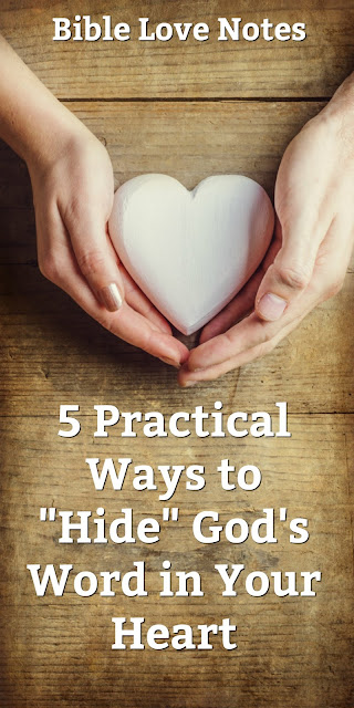 "5 Ways to ""Hide"" God's Word in Our Hearts"