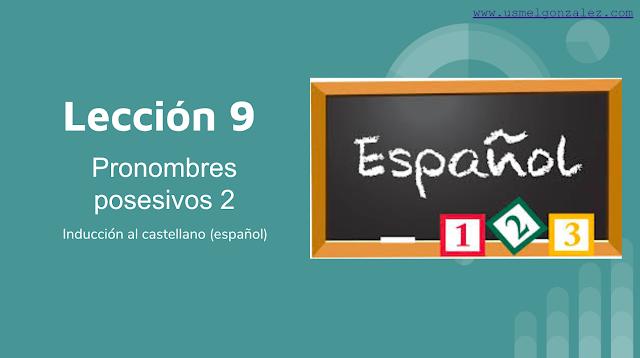 LECCIÓN 9 PRONOMBRES POSESIVOS SEGUNDA PARTE