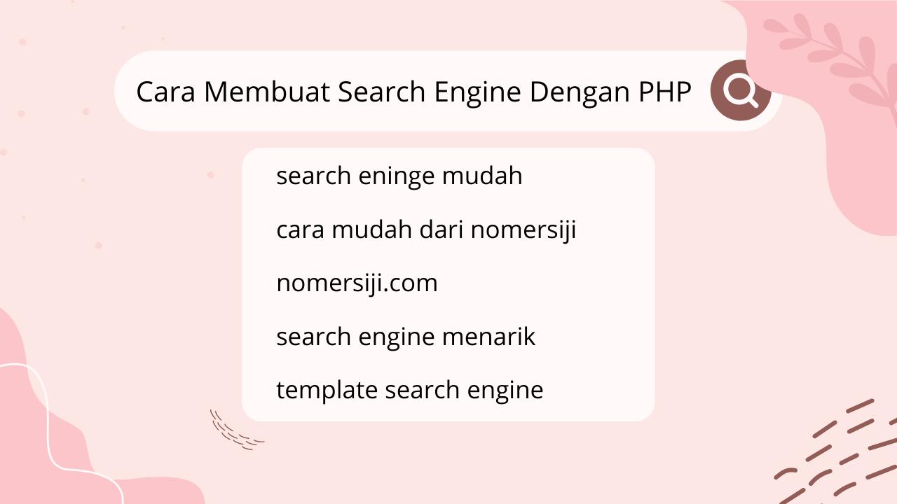 6 Cara Membuat Search Engine Dengan PHP Mudah Banget!