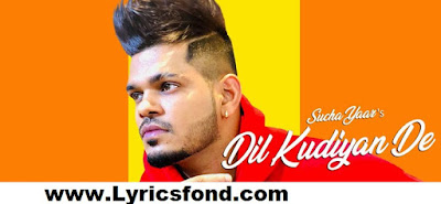 DIL KUDIYAN DE LYRICS – SUCHA YAAR (Punjabi Music)