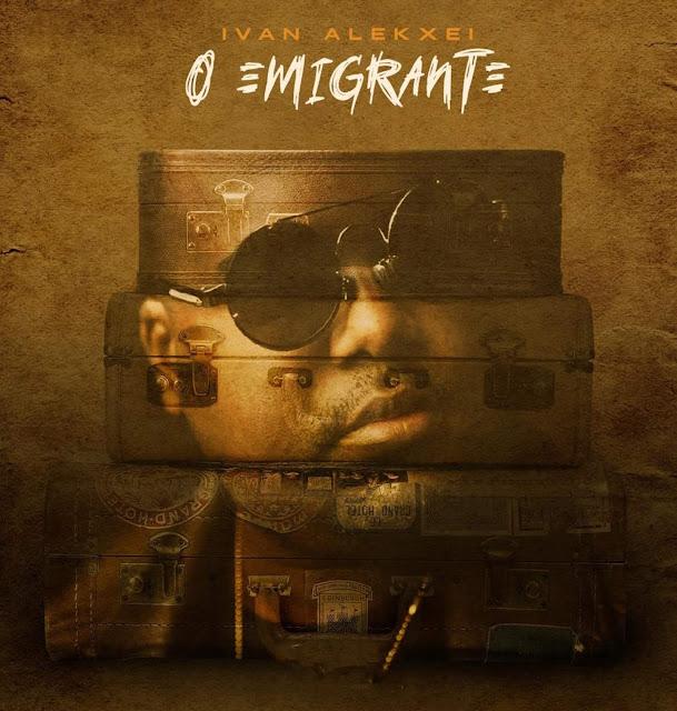 Ivan Alekxei - O Emigrante (Kizomba) Download