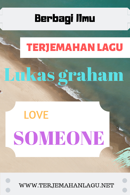 Terjemahan-lagu-lukas-graham-love-someone