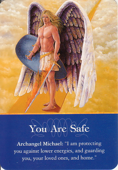 Got Angel? : Archangel Oracle Card for 4-8-13 You Are Safe