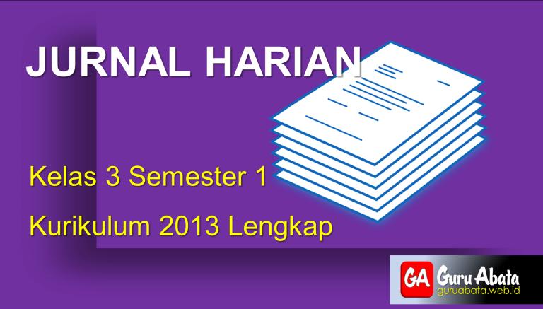 Download Jurnal Harian Kelas 3 Semester 1 Kurikulum 2013 Lengkap