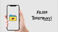Folder Tersembunyi di Android, Ini Caranya